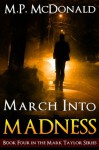 March Into Madness: Book Four of the Mark Taylor Series: Book Four in The Mark Taylor Series - M.P. McDonald