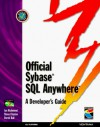 Official Sybase Sql Anywhere Developer's Guide - Ian Richmond, Derek Ball