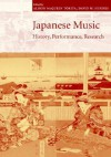 Japanese Music: History, Performance, Research - Alison McQueen Tokita, David W. Hughes