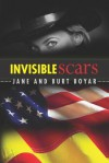 Invisible Scars - Jane Boyar, Burt Boyar