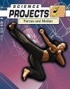 Forces And Motion (Science Projects) - Patty Whitehouse, Natalie Rompella, Joel Rubin