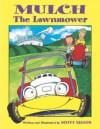Mulch the Lawnmower - Scott Nelson