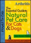 Arthritis: The Essential Guide to Natural Pet Care - Joan Hustace Walker, Cal Orey