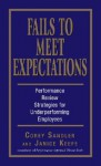 Fails to Meet Expectations: Successful Strategies for Underperforming Employees - Corey Sandler, Janice Keefe