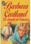 Le temple de l'amour - Barbara Cartland