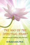 The Way of The Spiritual Heart - Ed Rubenstein