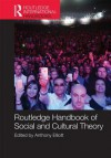 Routledge Handbook of Social and Cultural Theory - Anthony Elliott