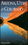 Arizona, Utah and Colorado: Touring Guide - Larry H. Ludmer