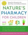 Nature's Pharmacy for Children: Drug Free Alternatives for More Than 160 Childhood Ailments - Lynne Paige Walker, Ellen Hodgson Brown, Lendon Smith