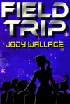 Field Trip - Jody Wallace