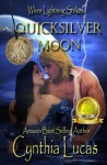 Quicksilver Moon: (When Lightning Strikes) - Cynthia Lucas