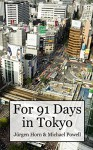 For 91 Days In Tokyo - Michael Powell, Juergen Horn