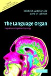 The Language Organ: Linguistics as Cognitive Physiology - Stephen R. Anderson, David W. Lightfoot