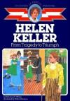 Helen Keller: From Tragedy to Triumph - Katharine E. Wilkie, Robert Doremus