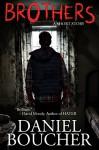 BROTHERS: A Short Story - Daniel Boucher