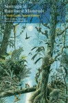 Neotropical Rainforest Mammals: A Field Guide - Louise H. Emmons, Francois Feer