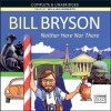 Neither Here Nor There - Bill Bryson, William Roberts