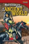 Bad Guys and Gals of the Ancient World - Dona Herweck Rice