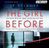The Girl Before - Sie war wie du. Und jetzt ist sie tot. - J.P. Delaney, Bibiana Beglau, Petra Schmidt-Schaller, Anneke Kim Sarnau, Karin Dufner