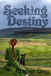 Seeking Destiny - Kimber Grey