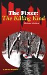 The Fixer: The Killing Kind (The Fixer - Katerina Mills) (Volume 2) - Jill Amy Rosenblatt