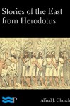 Stories of the East from Herodotus - Alfred J. Church