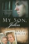 My Son John - Kathi Macias