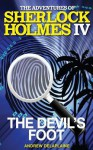 The Devil's Foot: The Adventures of Sherlock Holmes IV - Andrew Delaplaine