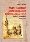 Świat Andrzeja Komanieckiego, kronikarza Żywca - Piotr Kowalski