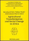 Agricultural Transformation and Social Change in Africa - Bernhard Nett, Volker Wulf