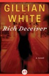 Rich Deceiver: A Novel - Gillian White