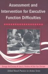 Assessment and Intervention for Executive Function Difficulties (School-Based Practice in Action) - George McCloskey, Lisa A. Perkins, Bob Van Diviner