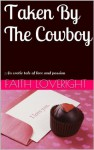 Taken By The Cowboy - Faith Loveright