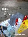 Bits & Pieces - C. Bryan Brown