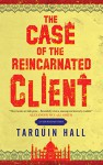 The Case of the Reincarnated Client: A Vish Puri Mystery Book - Tarquin Hall
