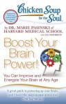 Chicken Soup for the Soul: Boost Your Brain Power!: You Can Improve and Energize Your Brain at Any Age - Dr. Marie Pasinski, Liz Neporent