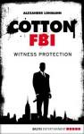 Cotton FBI 01, Ep. 04: Witness Protection (Cotton FBI: Season 1) - Alexander Lohmann, Sharmila Cohen