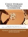 Cisco Storage Networking Cookbook: For NX-OS release 5.2 MDS and Nexus Families of Switches - Seth Mason, Venkat Kirishnamurthyi