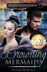 Drowning Mermaids - Nadia Scrieva