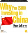 Why I'm (Still) Investing in China - Dean LeBaron