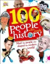 100 People Who Made History: Meet the People Who Shaped the Modern World - Ben Gilliland, Philip Parker