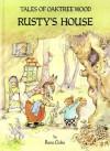 Rusty's House (Tales of Oaktree Wood) - Rene Cloke
