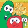 I Can be Your Friend - Phil Vischer, Michael Nawrocki, Casey Jones, Karen Poth