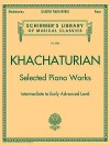 Selected Piano Works: Schirmer's Library of Musical Classics, Vol. 2085 - Aram Khachaturian, Aram Ilich Khachatureiian