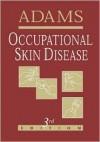 Occupational Skin Disease - Robert M. Adams