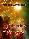 Valentine Vampire - Phoebe Matthews