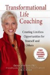 Transformational Life Coaching: Creating Limitless Opportunities for Yourself and Others - Cherie Carter-Scott