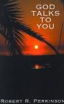 God Talks to You - Robert R. Perkinson