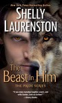 The Beast In Him (The Pride Series Book 2) - Shelly Laurenston