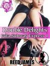 Double Delights (Futa Subway Express 1)(Futa-on-Female, Exhibitionism, Cuckolding, Menage Erotica) - Reed James